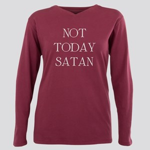 Not Today Satan Plus Size Long Sleeve Tee