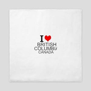 I Love British Columbia, Canada Queen Duvet