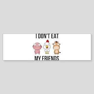 I Don't Eat My Friends - Vegan Bumper Sticker