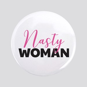 Clinton - Nasty Woman Button