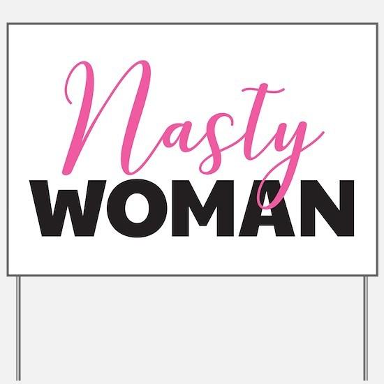 Clinton - Nasty Woman Yard Sign