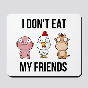 I Don't Eat My Friends - Vegan / Veg Mousepad