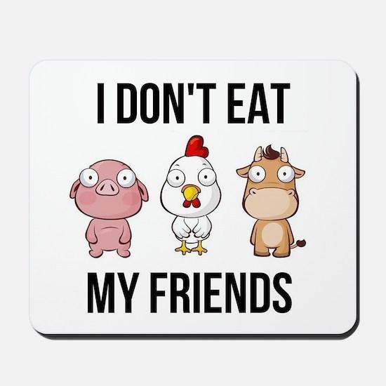 I Don't Eat My Friends - Vegan / Veg Mousepad