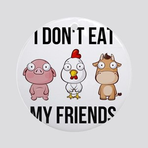 I Don't Eat My Friends - Vegan Round Ornament