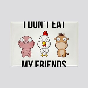 I Don't Eat My Friends - Vegan / Veget Magnets