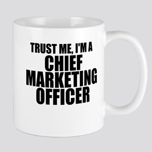 Trust Me, I'm A Chief Marketing Officer Mugs