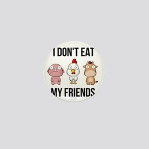 I Don't Eat My Friends - Vegan / V Mini Button