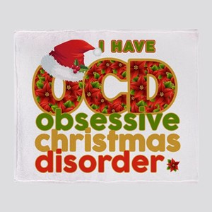 I have Obsessive Christmas Disorder Throw Blanket