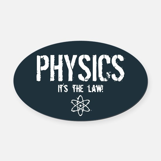 Physics - It's the Law! Oval Car Magnet