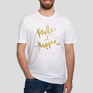 Make It Happen Gold Faux Foil Metallic Mot T-Shirt
