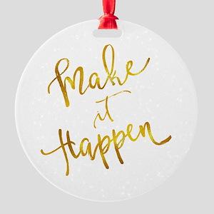Make It Happen Gold Faux Foil Metal Round Ornament