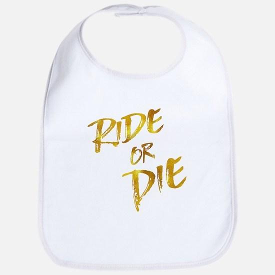 Ride or Die Gold Faux Foil Metallic Motivation Bib