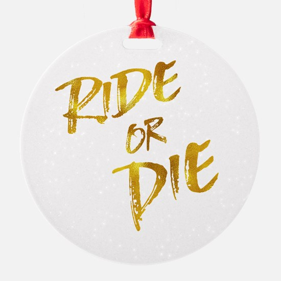 Ride or Die Gold Faux Foil Metallic Ornament