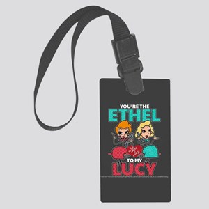Ethel to my Lucy Large Luggage Tag