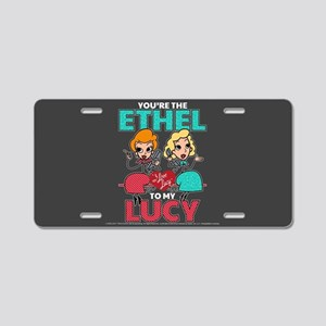 Ethel to my Lucy Aluminum License Plate