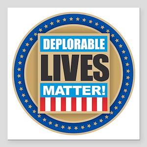 "Deplorable Lives Matter Square Car Magnet 3"" x 3"""
