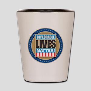 Deplorable Lives Matter Shot Glass