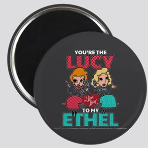 Lucy to my Ethel Magnet