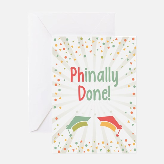 Phinally Done Greeting Cards