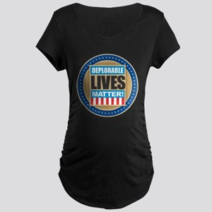 Deplorable Lives Matter Maternity T-Shirt