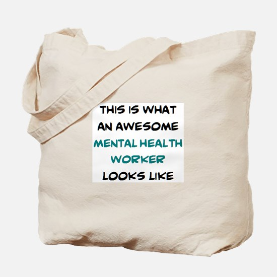 awesome mental health worker Tote Bag