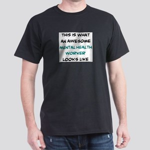 awesome mental health worker Dark T-Shirt