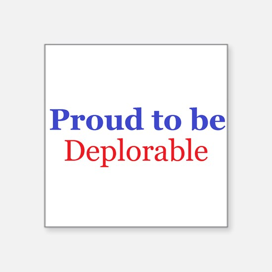 Proud to be deplorable Sticker
