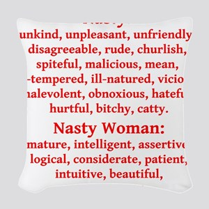 Nasty Woman Woven Throw Pillow