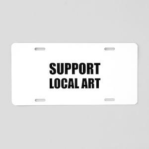 Support Local Art Aluminum License Plate