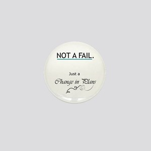 Not a Fail Mini Button