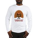 Turkey Day Survivor (Thanksgiving) Long Sleeve T-S