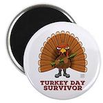 Turkey Day Survivor (thanksgiving) Magnets