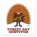"Turkey Day Survivor Square Car Magnet 3"" X 3&"