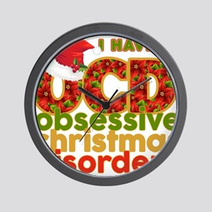 I have Obsessive Christmas Disorder Wall Clock