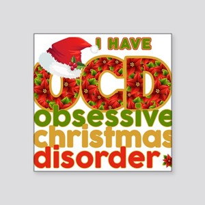 I have Obsessive Christmas Disorder Sticker