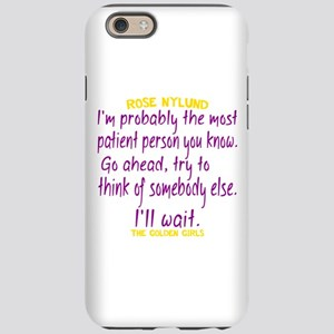 Rose Quote Most Patient iPhone 6/6s Tough Case