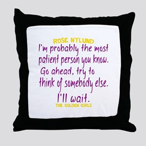 Rose Quote Most Patient Throw Pillow