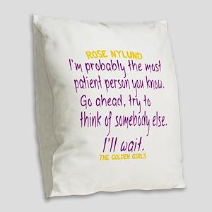 Rose Quote Most Patient Burlap Throw Pillow