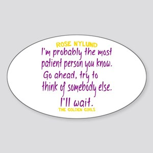 Rose Quote Most Patient Sticker (Oval)