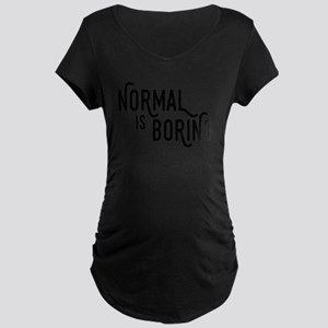 Normal is Boring Maternity T-Shirt