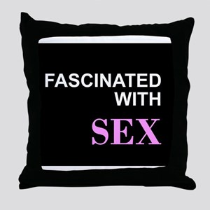 Fascinated with Sex Throw Pillow