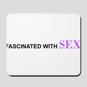 Fascinated with Sex Bumper Sticker Mousepad