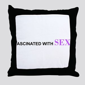 Fascinated with Sex Bumper Sticker Throw Pillow