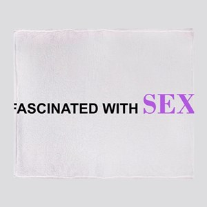 Fascinated with Sex Bumper Sticker Throw Blanket