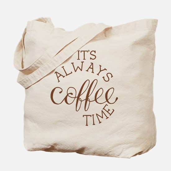 it's always coffee time Tote Bag