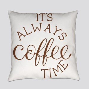 it's always coffee time Everyday Pillow