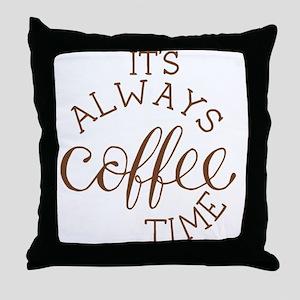 it's always coffee time Throw Pillow