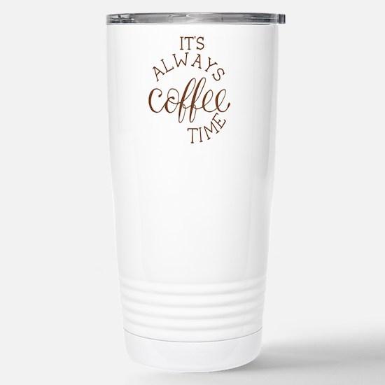 it's always coffee time Travel Mug