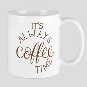 it's always coffee time Mugs