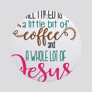 coffee and jesus Round Ornament
